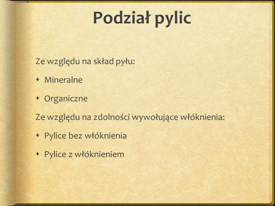 Podział pylic Ze względu na skład pyłu: Mineralne Organiczne