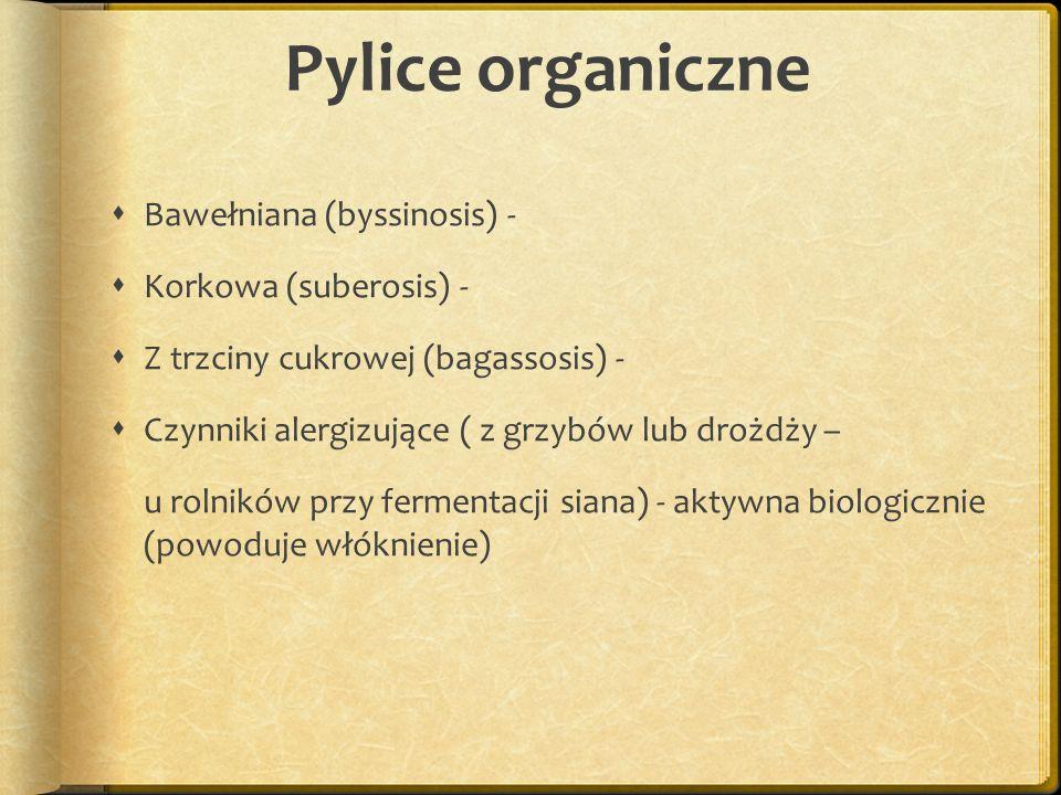Pylice organiczne Bawełniana (byssinosis) - Korkowa (suberosis) -