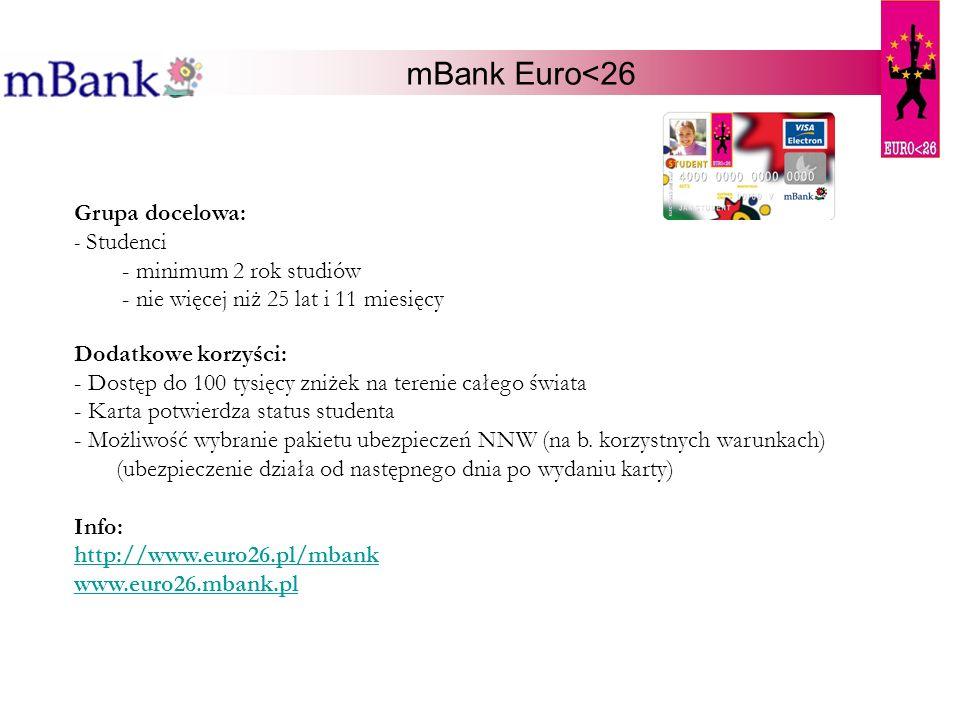 mBank Euro<26 Grupa docelowa: minimum 2 rok studiów