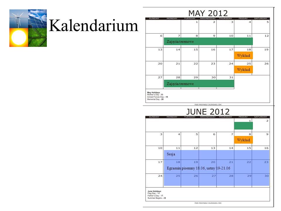 Kalendarium Zajęcia terenowe Wykład Wykład Zajęcia terenowe Wykład