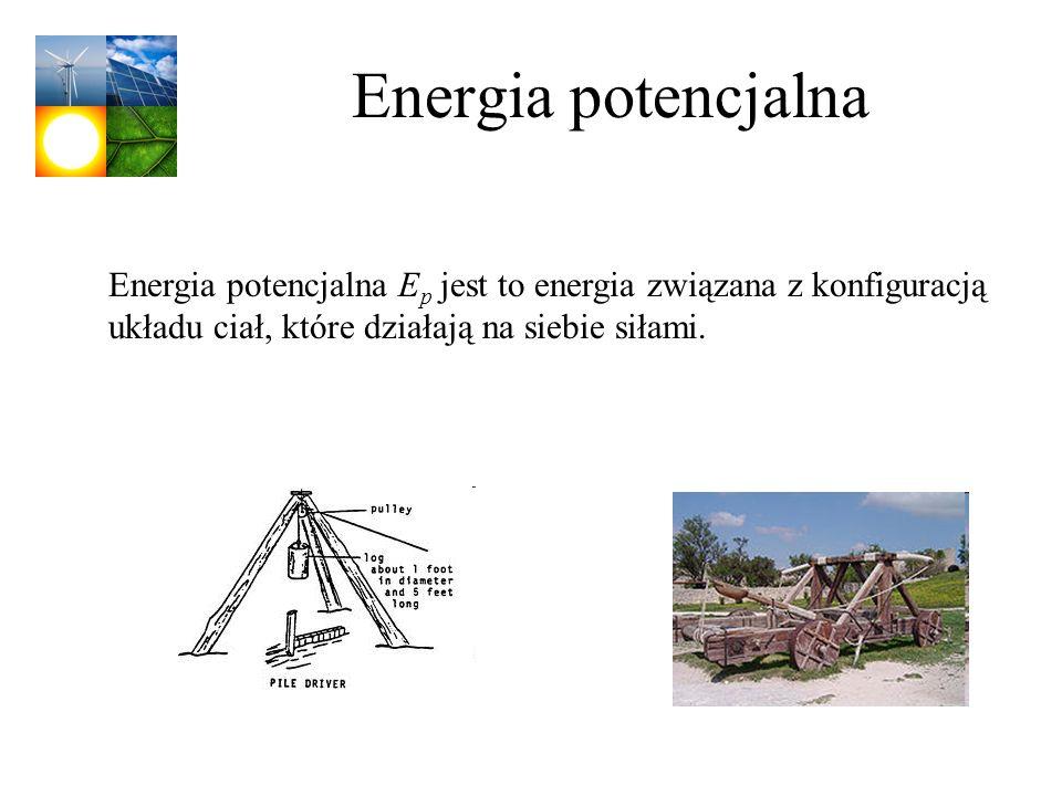 Energia potencjalna Energia potencjalna Ep jest to energia związana z konfiguracją układu ciał, które działają na siebie siłami.