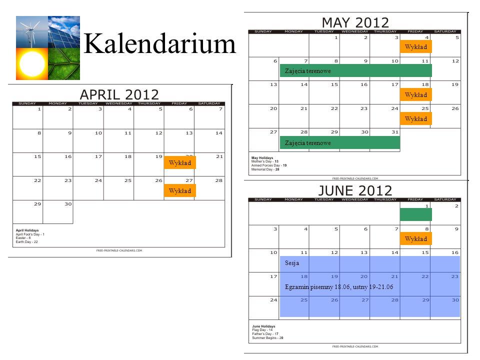 Kalendarium Wykład Zajęcia terenowe Wykład Wykład Zajęcia terenowe