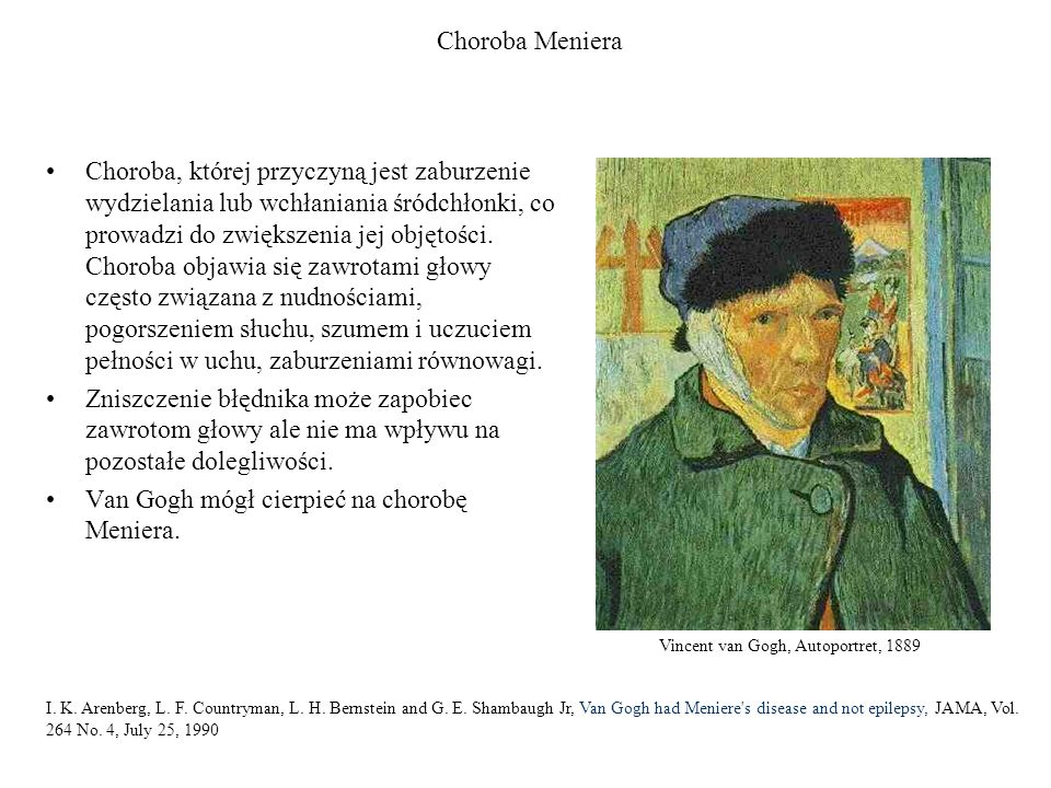 Van Gogh mógł cierpieć na chorobę Meniera.
