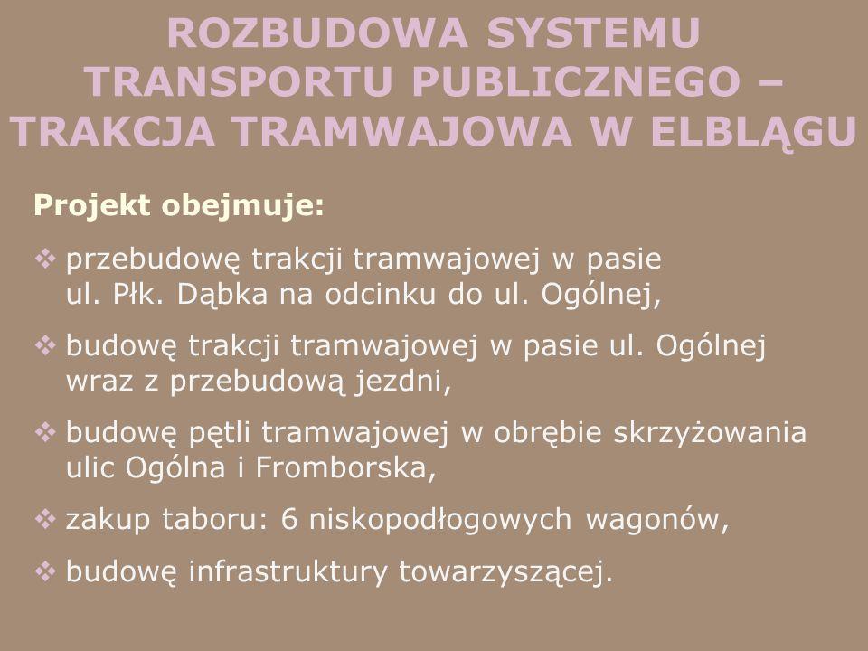 ROZBUDOWA SYSTEMU TRANSPORTU PUBLICZNEGO – TRAKCJA TRAMWAJOWA W ELBLĄGU