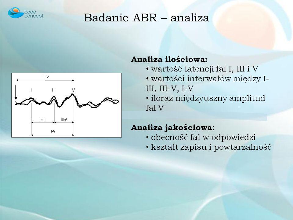 Badanie ABR – analiza Analiza ilościowa: