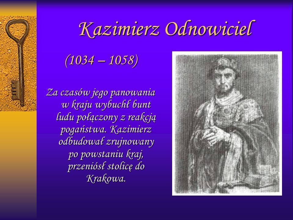 Kazimierz Odnowiciel (1034 – 1058)