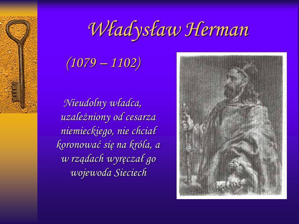 Władysław Herman(1079 – 1102)