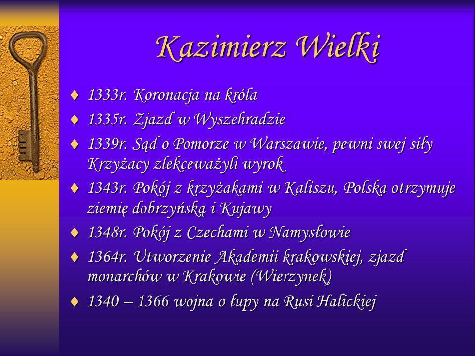 Kazimierz Wielki 1333r. Koronacja na króla 1335r. Zjazd w Wyszehradzie