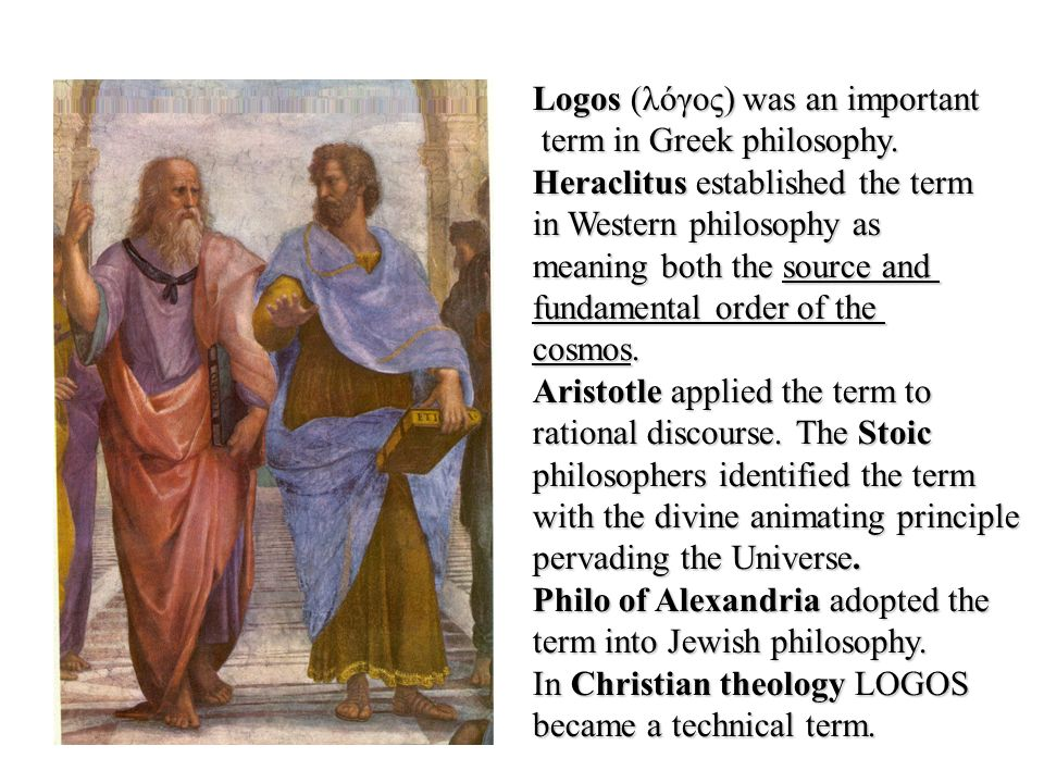 Logos (λόγος) was an important