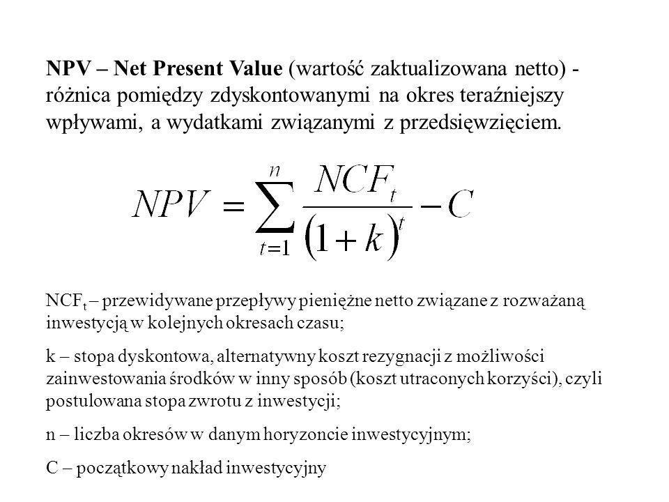 NPV – Net Present Value (wartość zaktualizowana netto) - różnica pomiędzy zdyskontowanymi na okres teraźniejszy wpływami, a wydatkami związanymi z przedsięwzięciem.