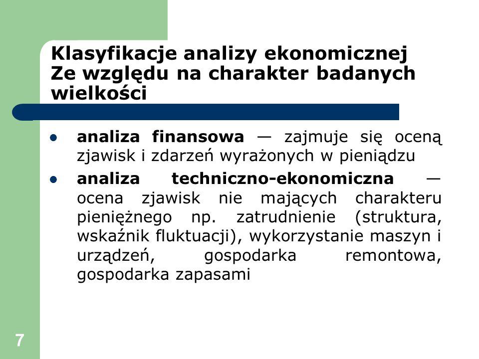 Klasyfikacje analizy ekonomicznej Ze względu na charakter badanych wielkości