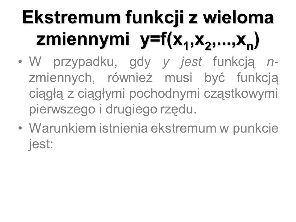 Ekstremum funkcji z wieloma zmiennymi y=f(x1,x2,...,xn)