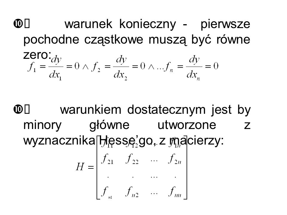 Ü warunek konieczny - pierwsze pochodne cząstkowe muszą być równe zero: