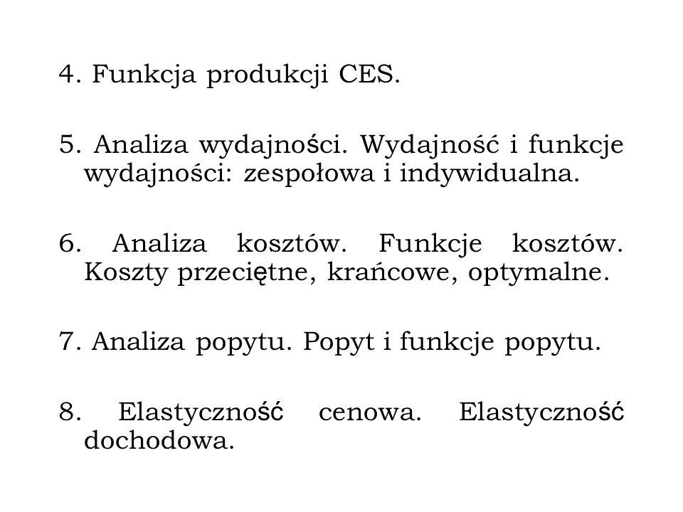 4. Funkcja produkcji CES. 5. Analiza wydajności. Wydajność i funkcje wydajności: zespołowa i indywidualna.
