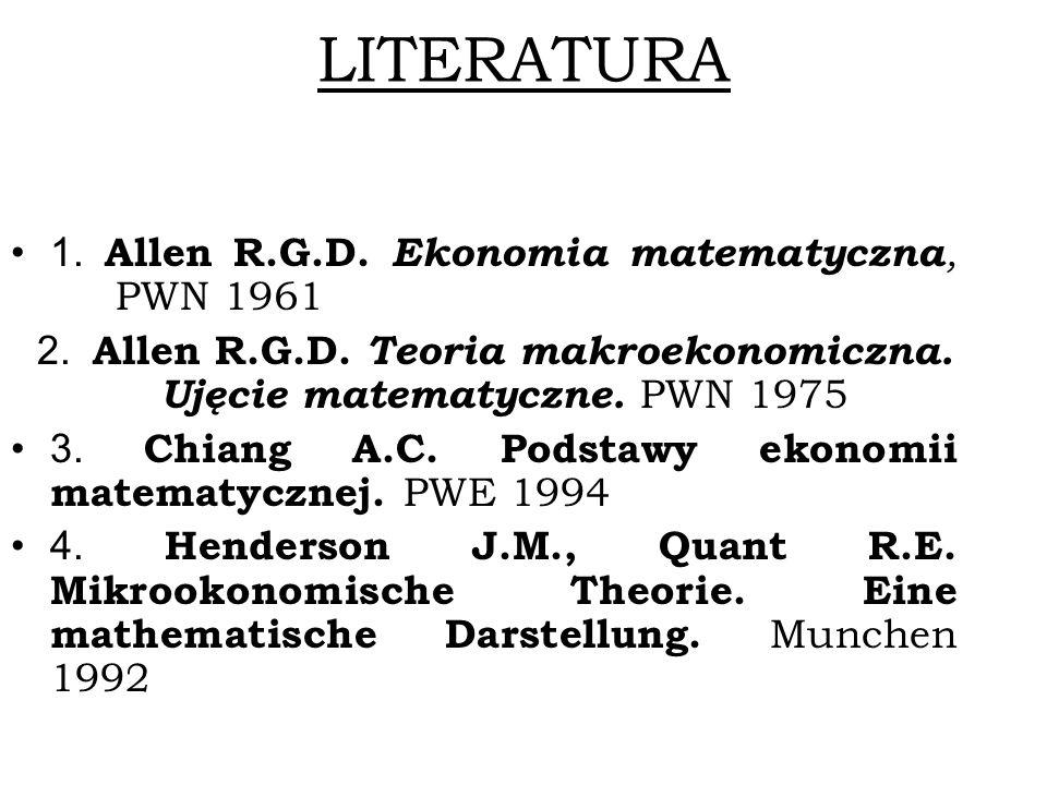 2. Allen R.G.D. Teoria makroekonomiczna. Ujęcie matematyczne. PWN 1975