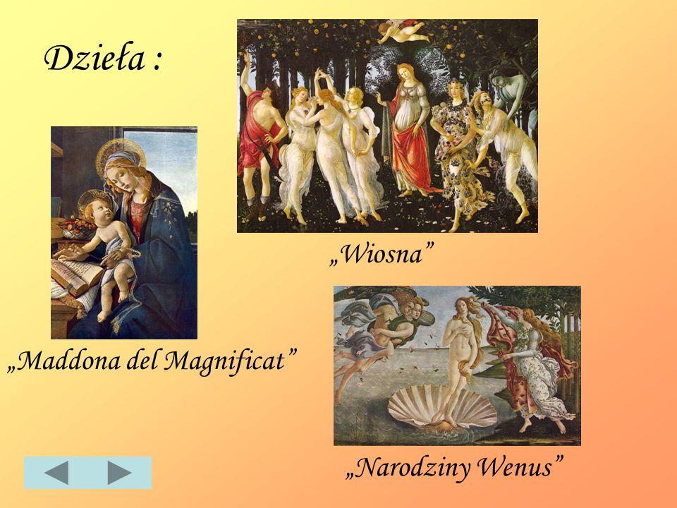 """Dzieła : """"Wiosna """"Maddona del Magnificat """"Narodziny Wenus"""