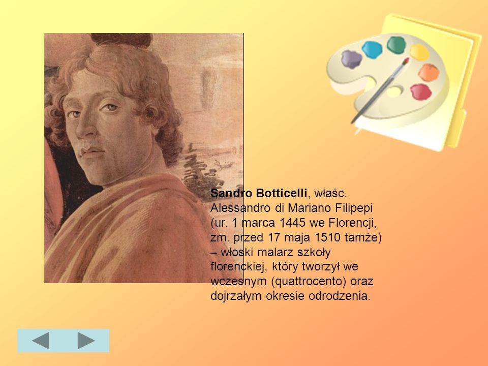 Sandro Botticelli, właśc. Alessandro di Mariano Filipepi (ur