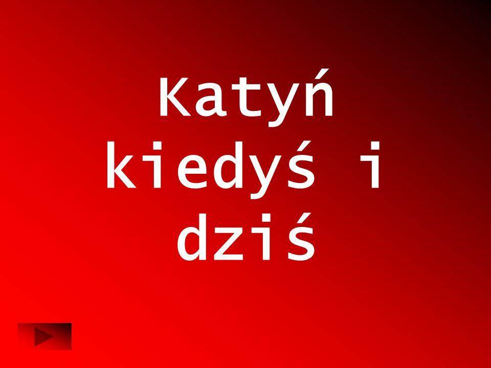 Katyń kiedyś i dziś
