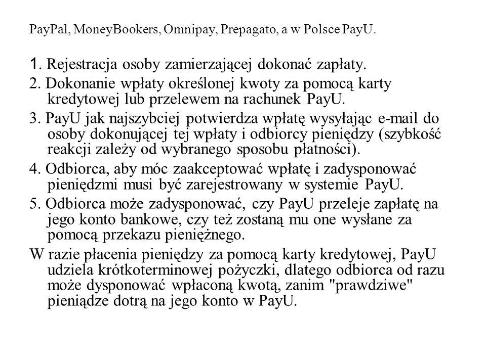 1. Rejestracja osoby zamierzającej dokonać zapłaty.