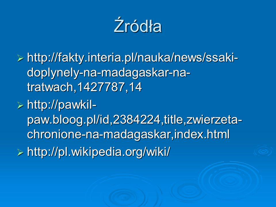 Źródła http://fakty.interia.pl/nauka/news/ssaki-doplynely-na-madagaskar-na-tratwach,1427787,14.
