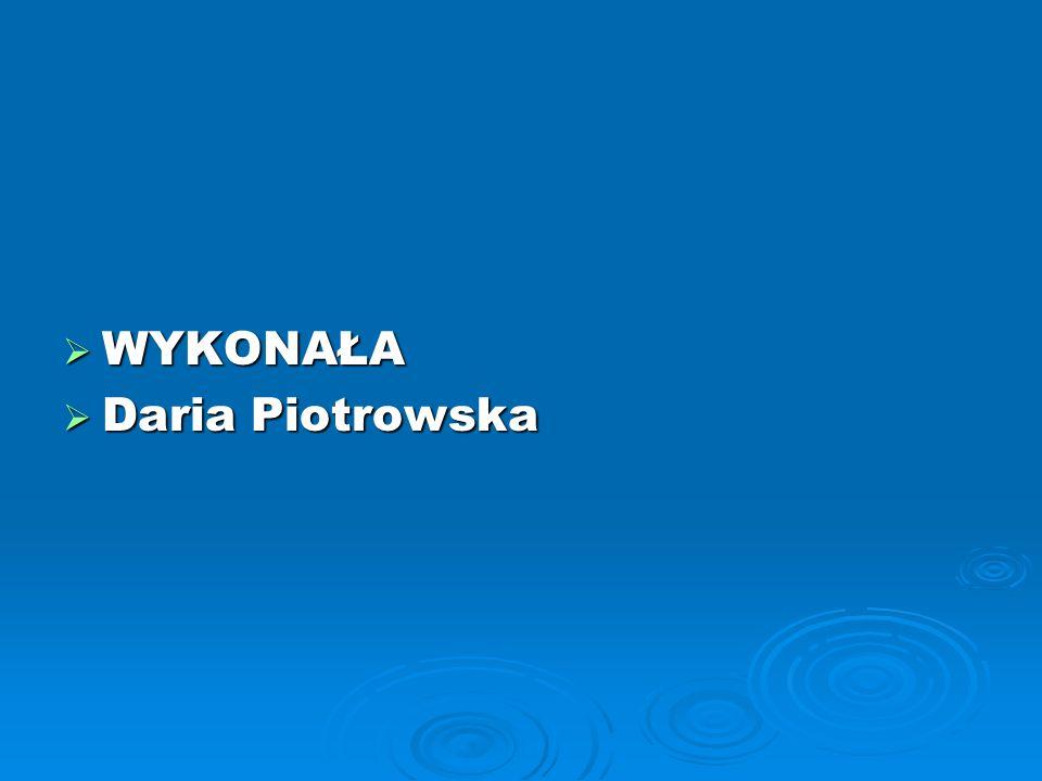 WYKONAŁA Daria Piotrowska