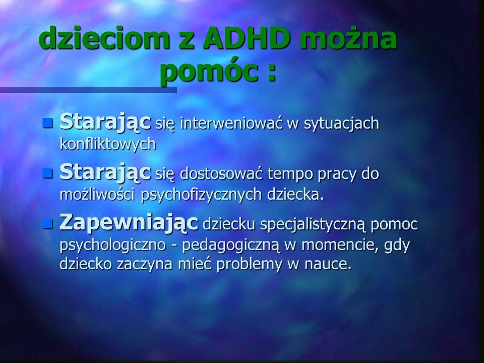dzieciom z ADHD można pomóc :