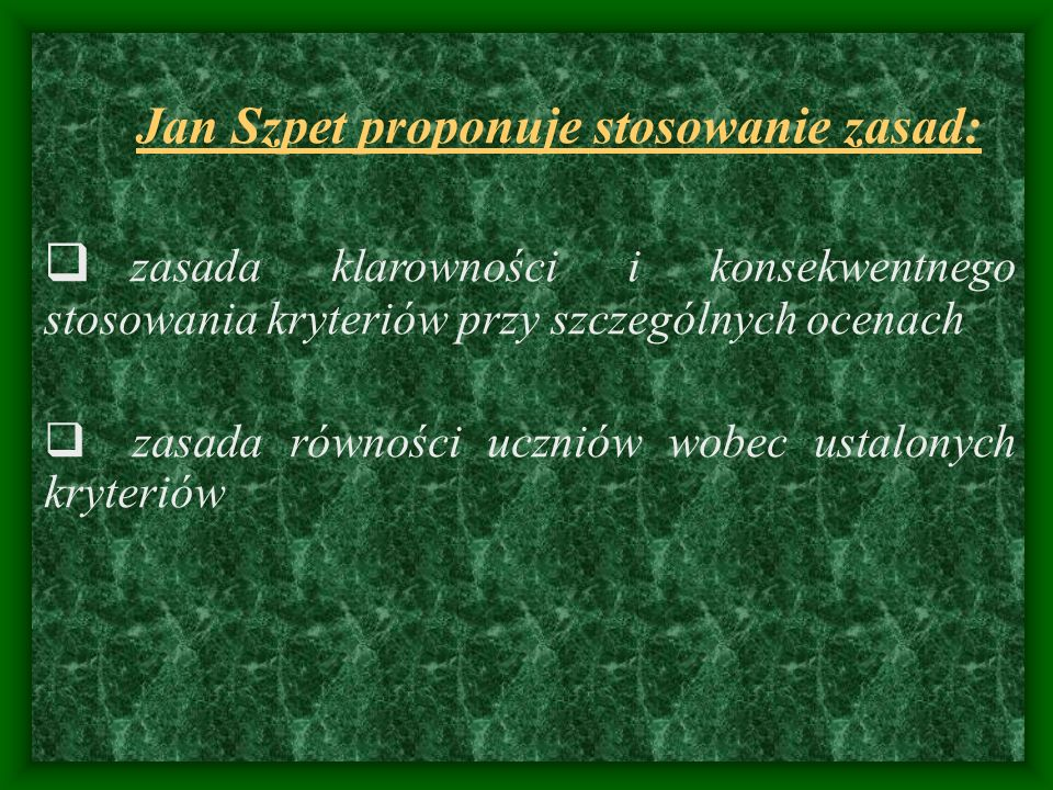 Jan Szpet proponuje stosowanie zasad:
