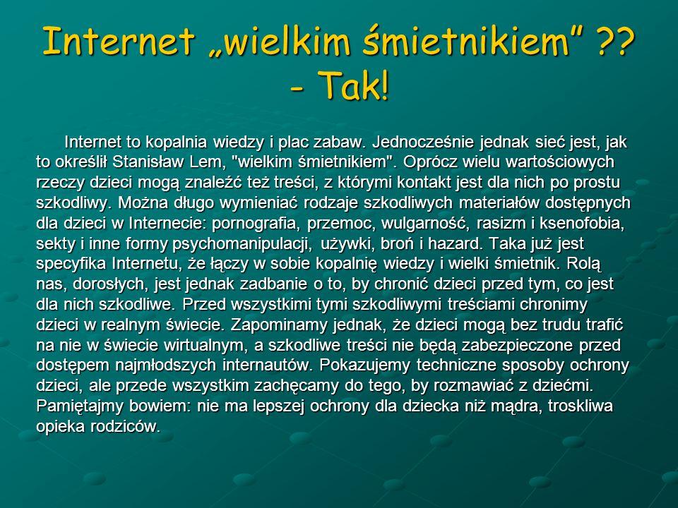 """Internet """"wielkim śmietnikiem - Tak!"""