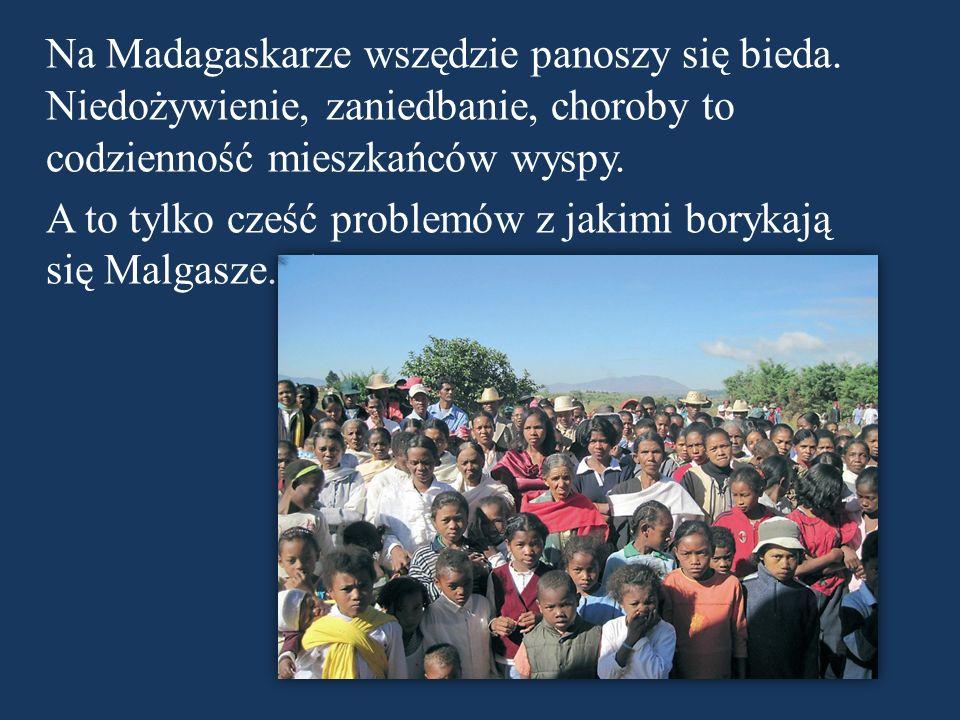 Na Madagaskarze wszędzie panoszy się bieda
