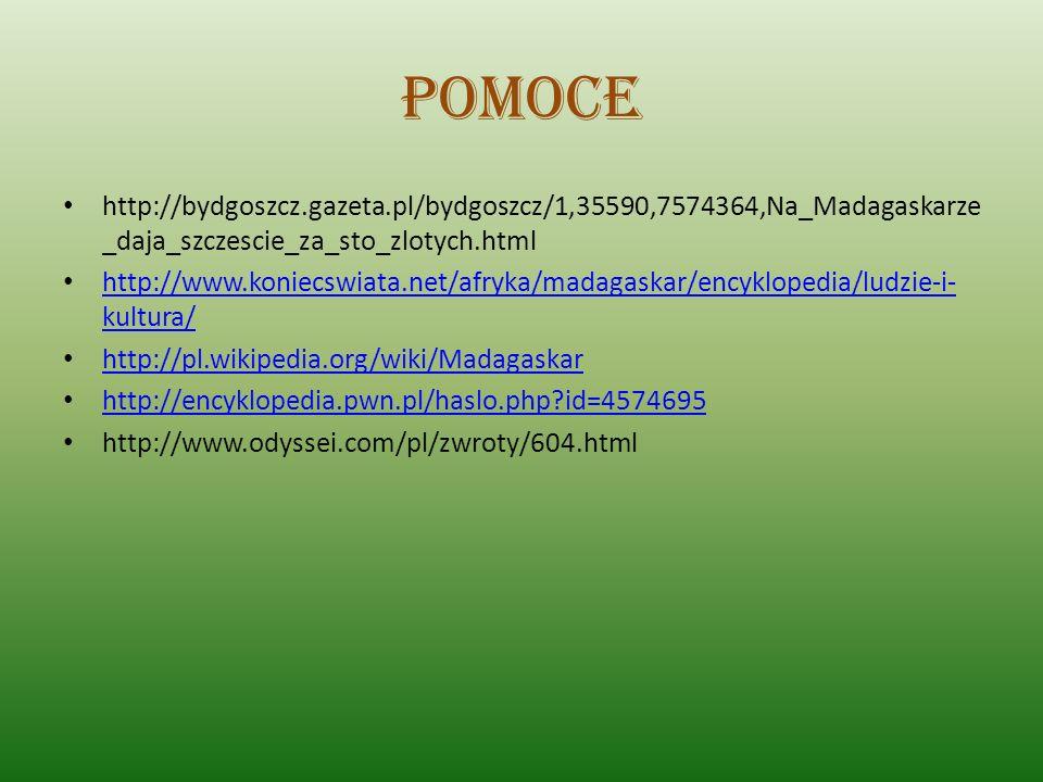 Pomocehttp://bydgoszcz.gazeta.pl/bydgoszcz/1,35590,7574364,Na_Madagaskarze_daja_szczescie_za_sto_zlotych.html.