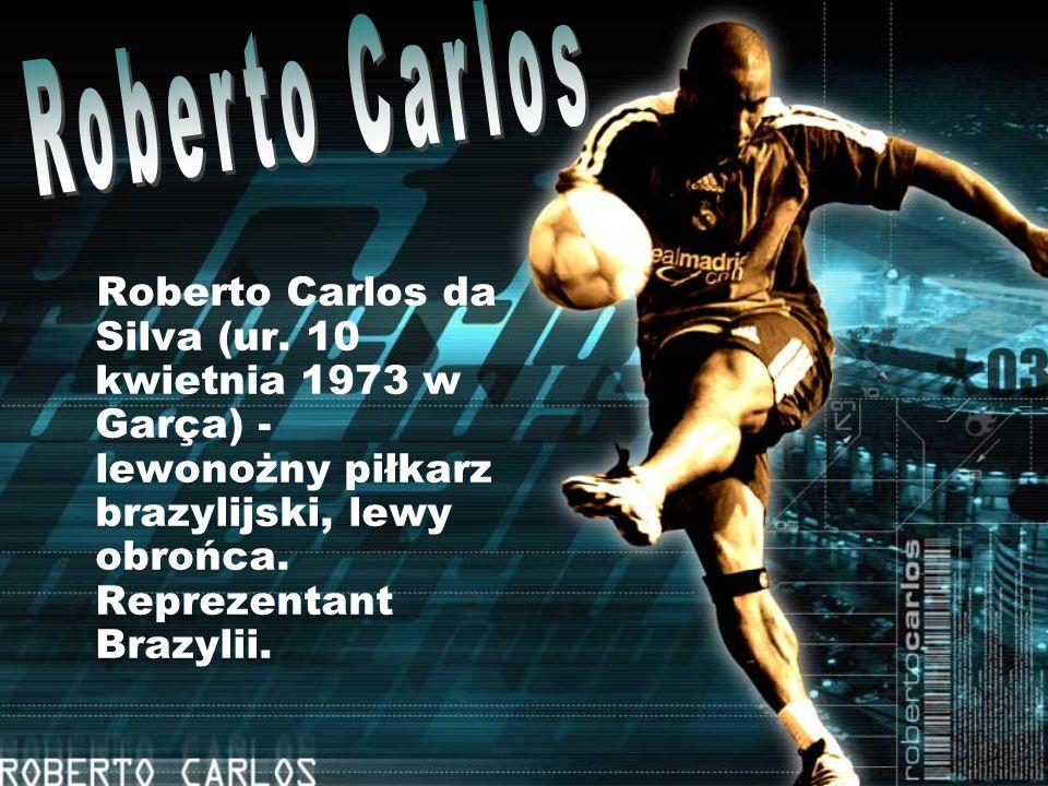 Roberto Carlos Roberto Carlos da Silva (ur.
