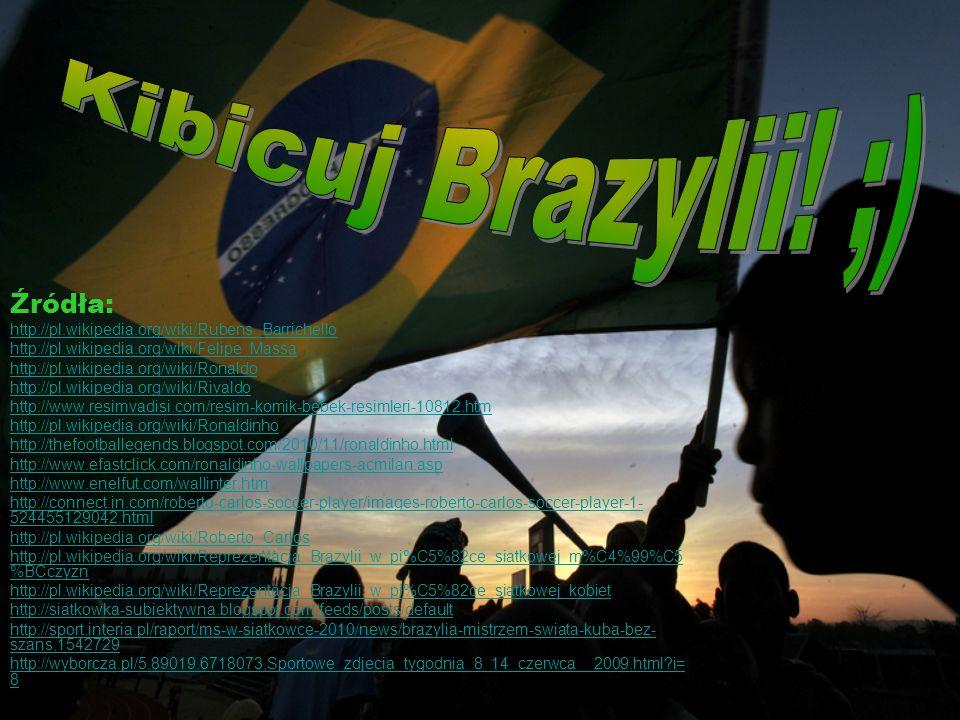 Kibicuj Brazylii! ;) Źródła: