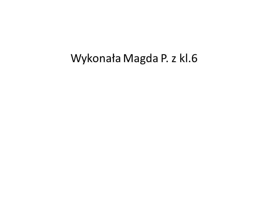 Wykonała Magda P. z kl.6