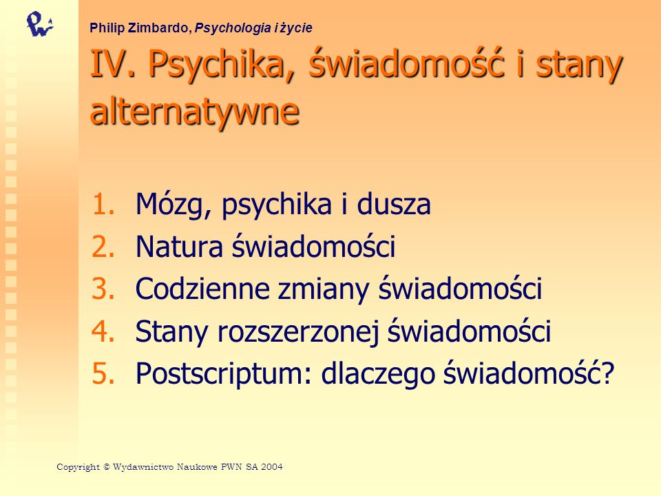 IV. Psychika, świadomość i stany alternatywne