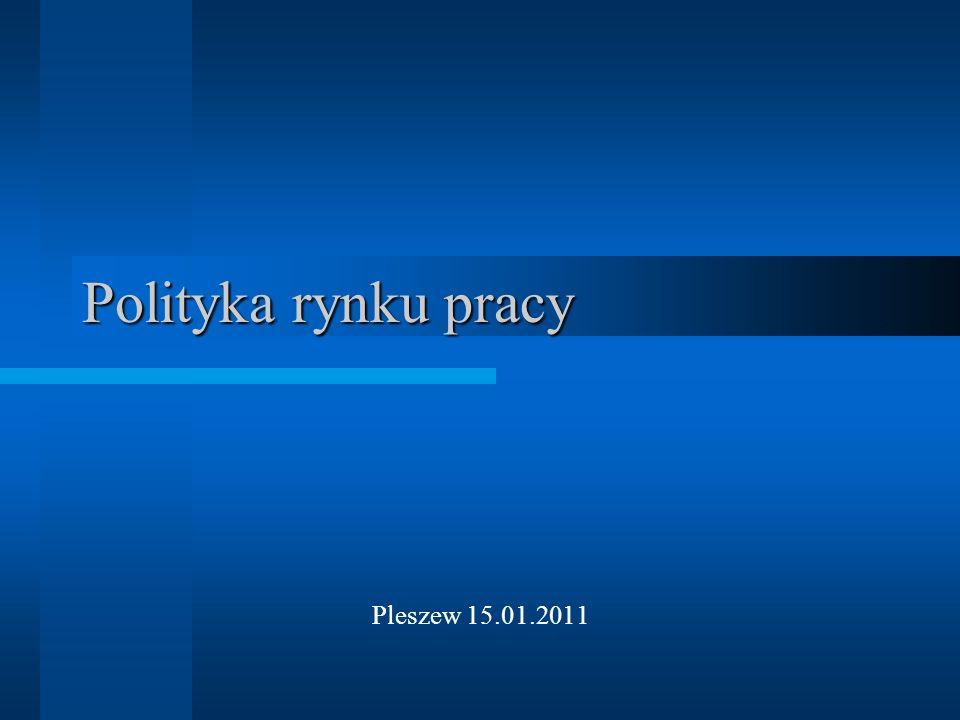 Polityka rynku pracy Pleszew 15.01.2011