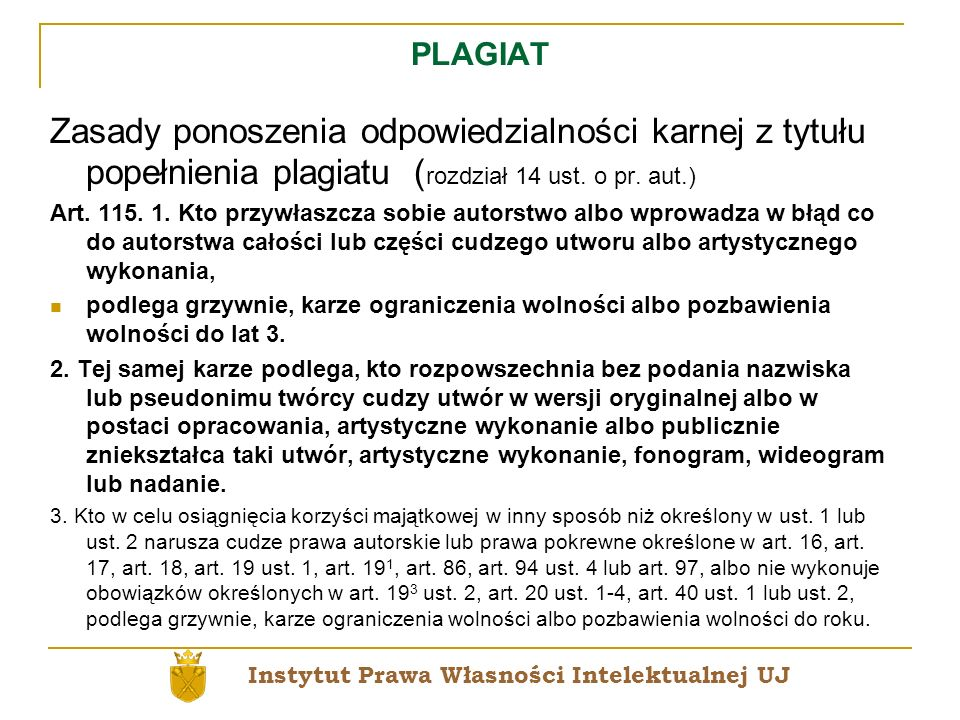 PLAGIAT Zasady ponoszenia odpowiedzialności karnej z tytułu popełnienia plagiatu (rozdział 14 ust. o pr. aut.)