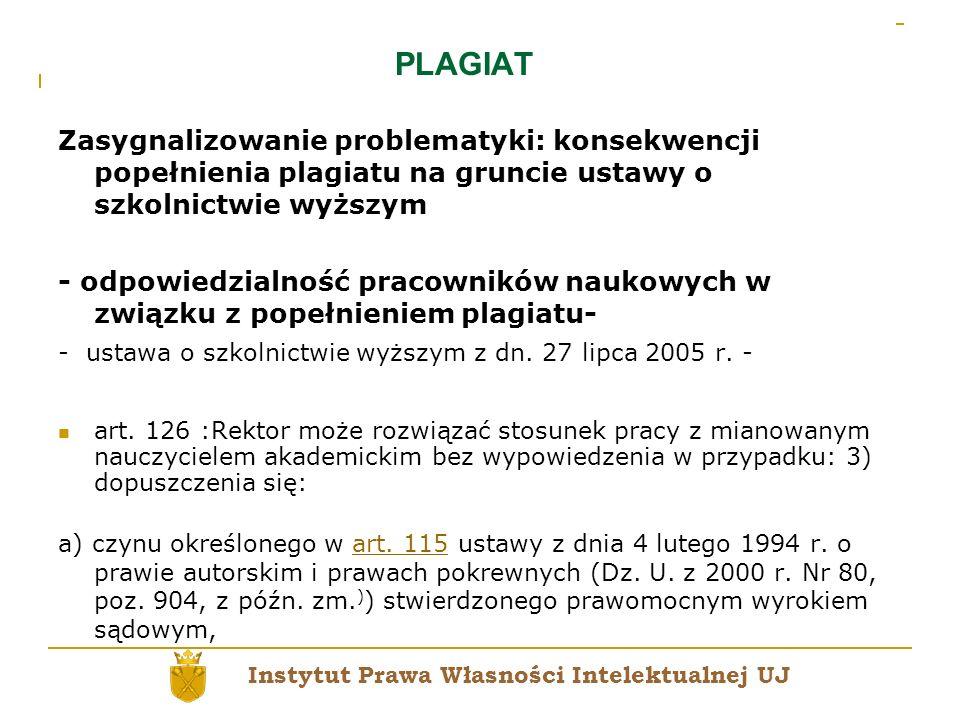 PLAGIAT Zasygnalizowanie problematyki: konsekwencji popełnienia plagiatu na gruncie ustawy o szkolnictwie wyższym.