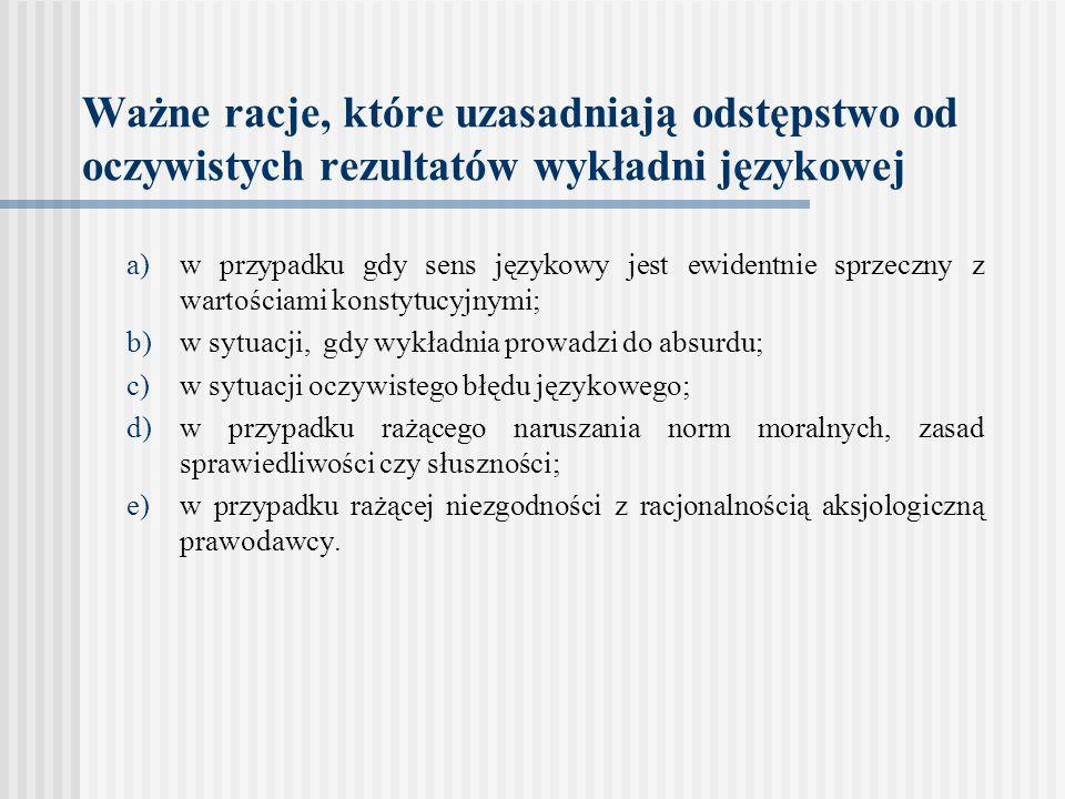 Ważne racje, które uzasadniają odstępstwo od oczywistych rezultatów wykładni językowej