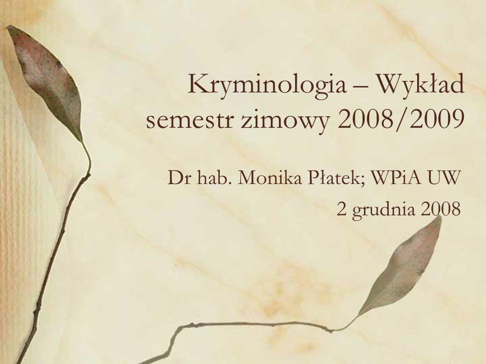 Kryminologia – Wykład semestr zimowy 2008/2009