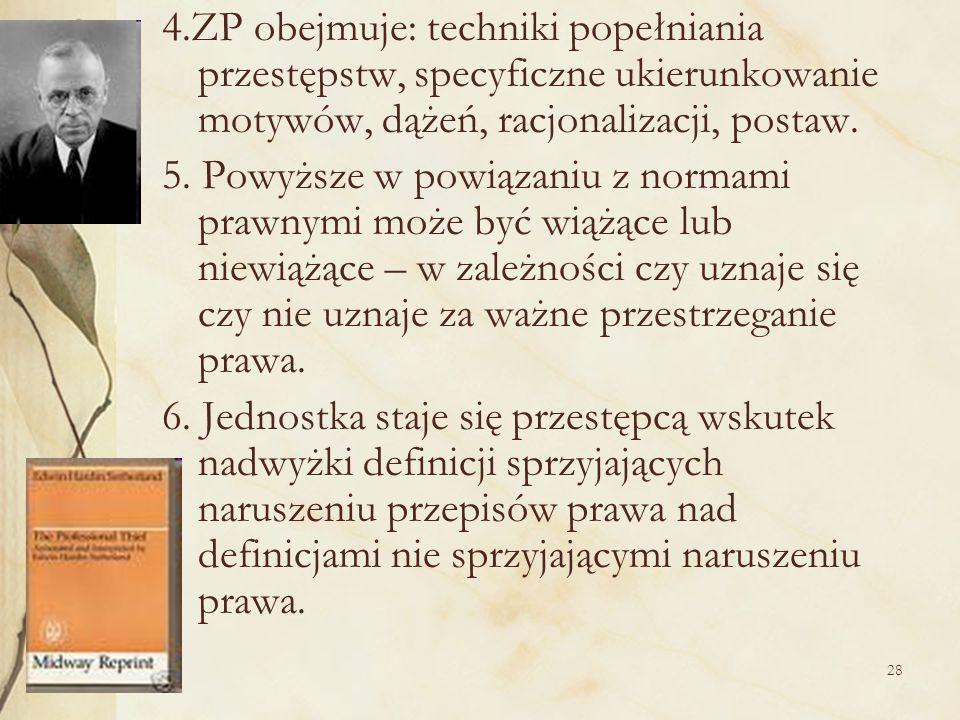 4.ZP obejmuje: techniki popełniania przestępstw, specyficzne ukierunkowanie motywów, dążeń, racjonalizacji, postaw.