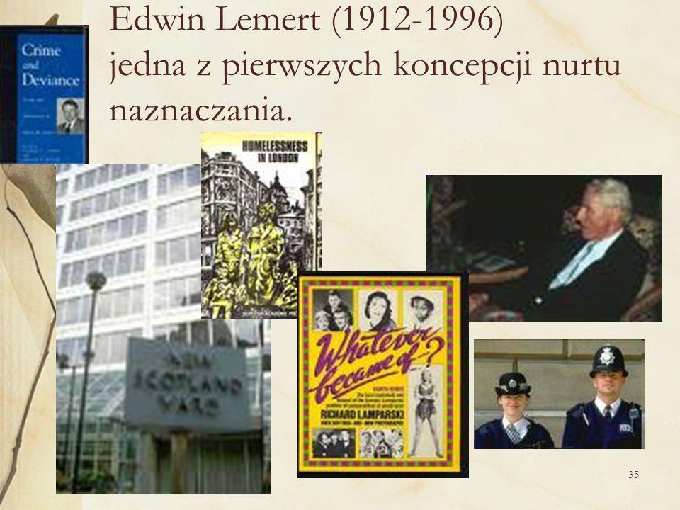 Edwin Lemert (1912-1996) jedna z pierwszych koncepcji nurtu naznaczania.