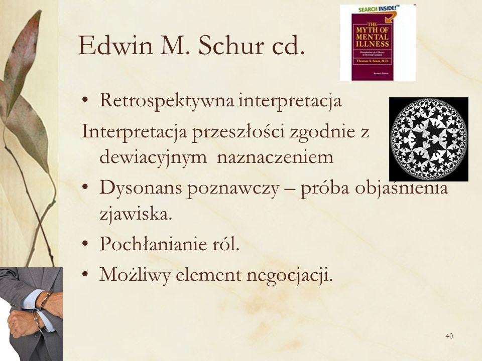 Edwin M. Schur cd. Retrospektywna interpretacja