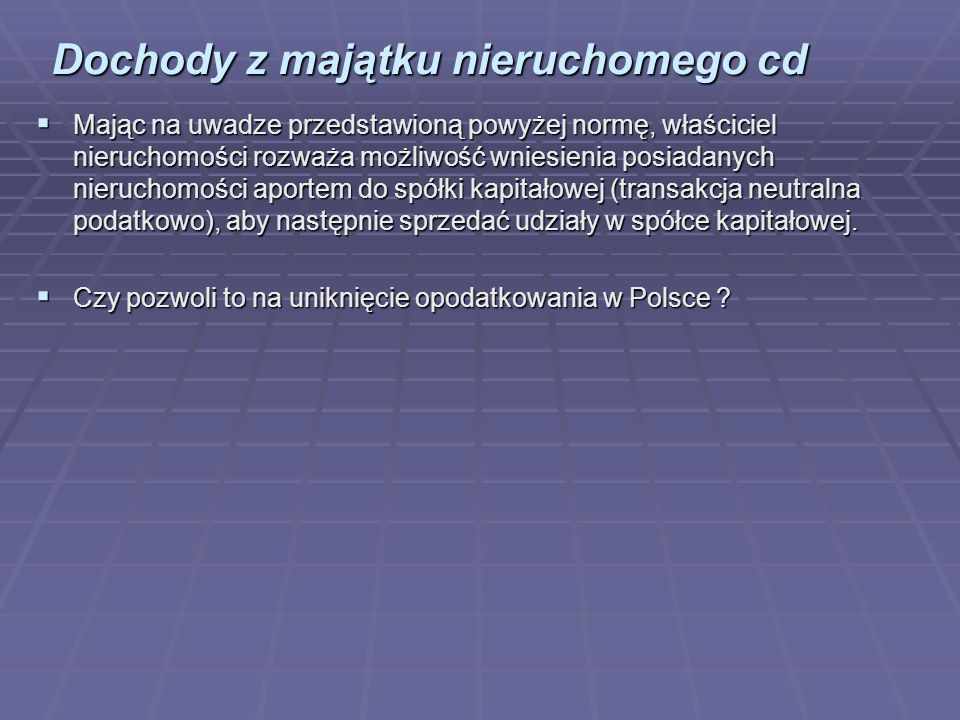 Dochody z majątku nieruchomego cd