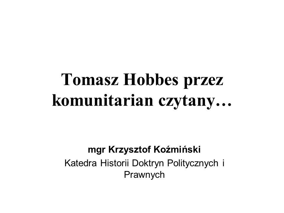 Tomasz Hobbes przez komunitarian czytany…