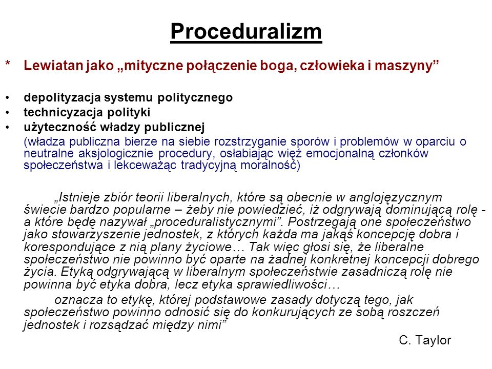 """Proceduralizm * Lewiatan jako """"mityczne połączenie boga, człowieka i maszyny depolityzacja systemu politycznego."""