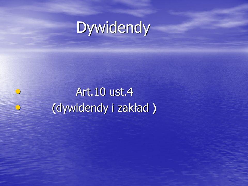 Dywidendy Art.10 ust.4 (dywidendy i zakład )