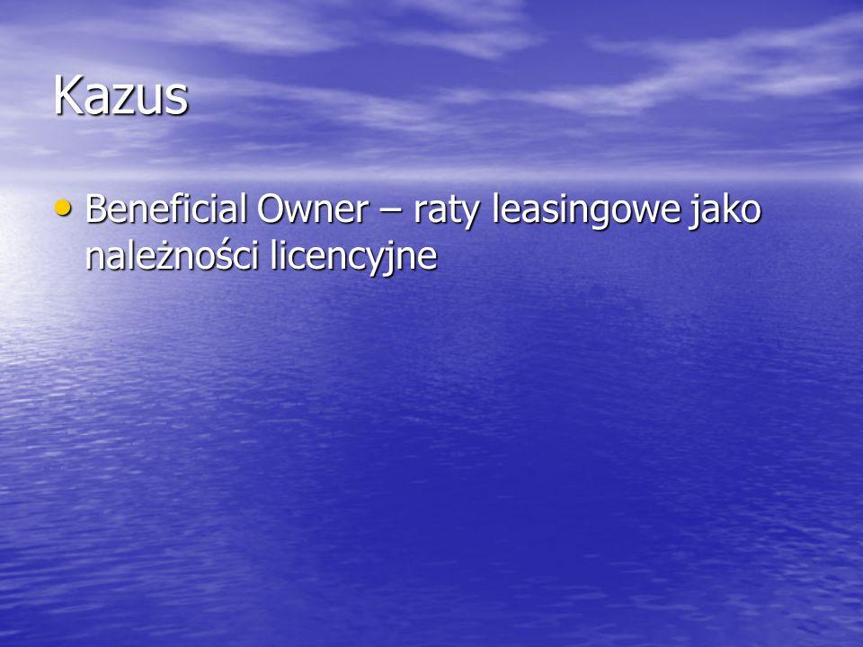Kazus Beneficial Owner – raty leasingowe jako należności licencyjne