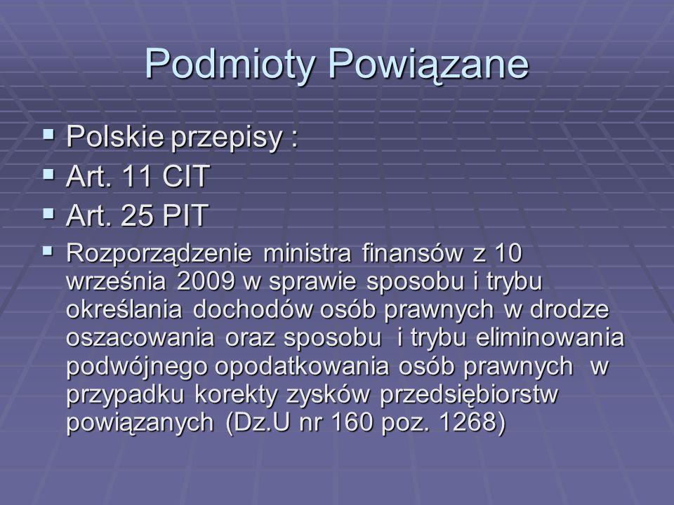 Podmioty Powiązane Polskie przepisy : Art. 11 CIT Art. 25 PIT