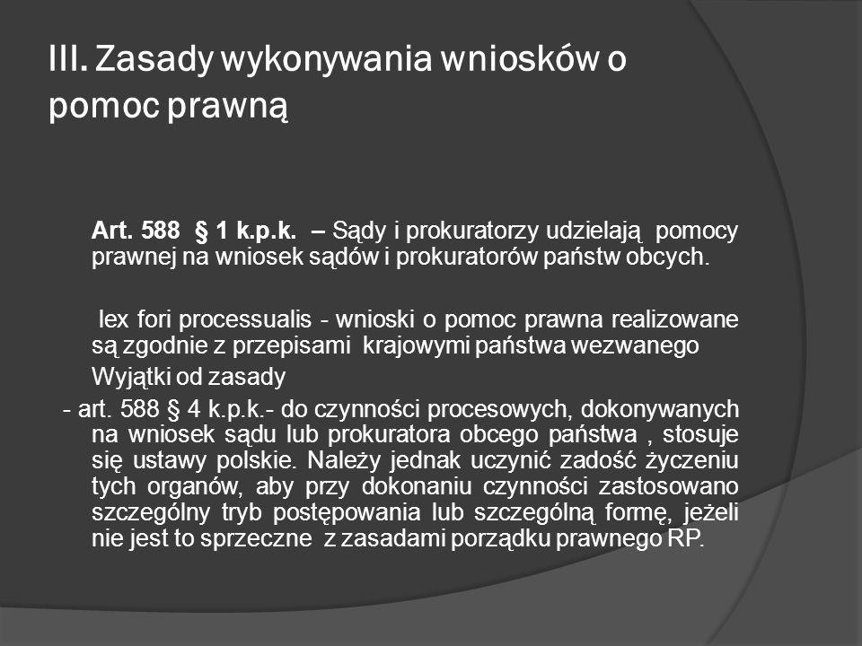 III. Zasady wykonywania wniosków o pomoc prawną