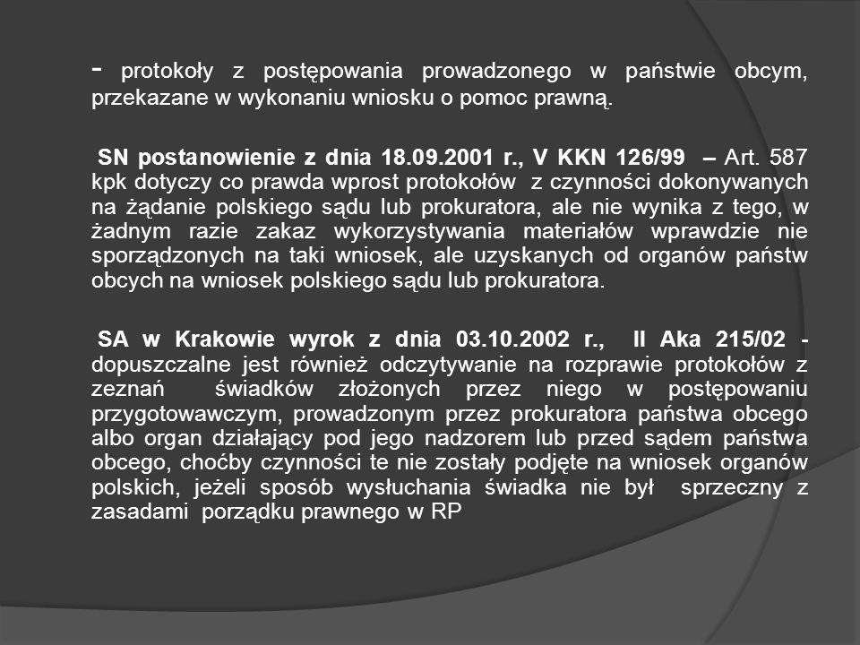 - protokoły z postępowania prowadzonego w państwie obcym, przekazane w wykonaniu wniosku o pomoc prawną.